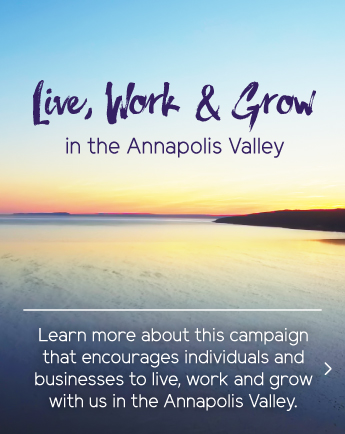 Live, Work & Grow in the Annapolis Valley Campaign